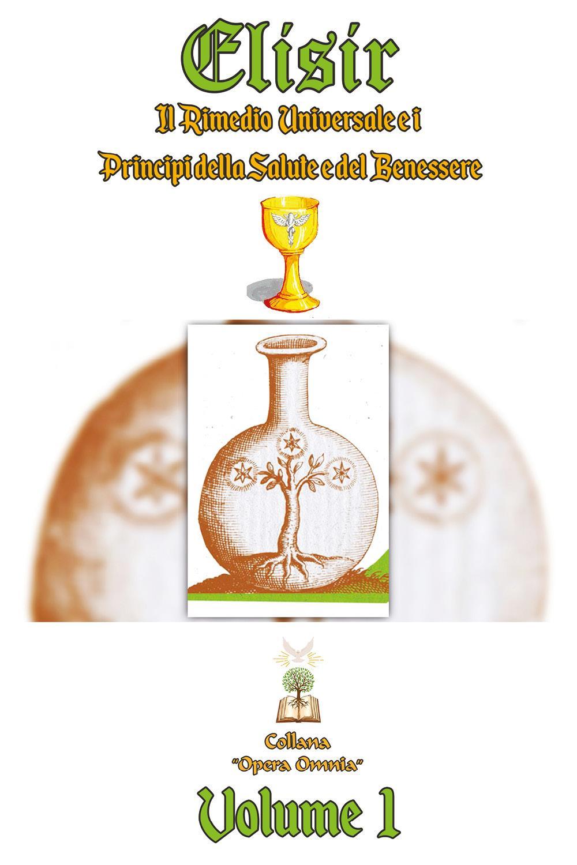 Elisir Il Rimedio Universale e i Principi della Salute e del Benessere