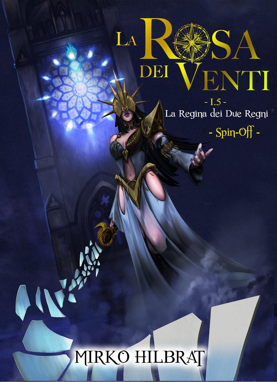 La Rosa dei Venti - 1.5 - La Regina dei Due Regni