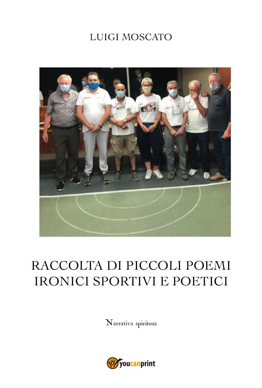 Raccolta di piccoli poemi ironici sportivi e poetici