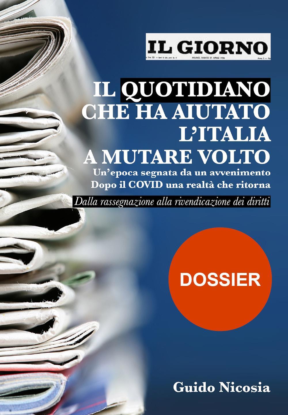 Il Giorno - Il quotidiano che ha aiutato l'Italia a mutare volto