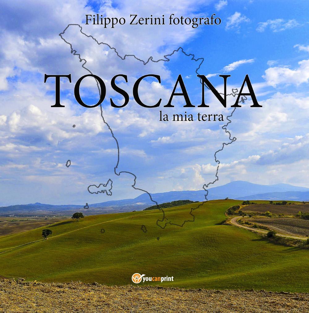 TOSCANA, la mia terra