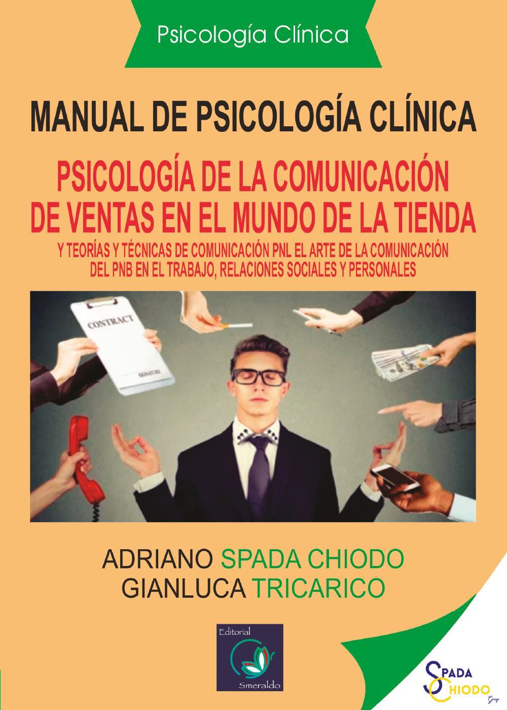 """Manual de Psicología Clínica Español y teorías y técnicas de comunicación: """"el Arte de la comunicación de la PNL, en el trabajo, relaciones sociales y personales"""""""