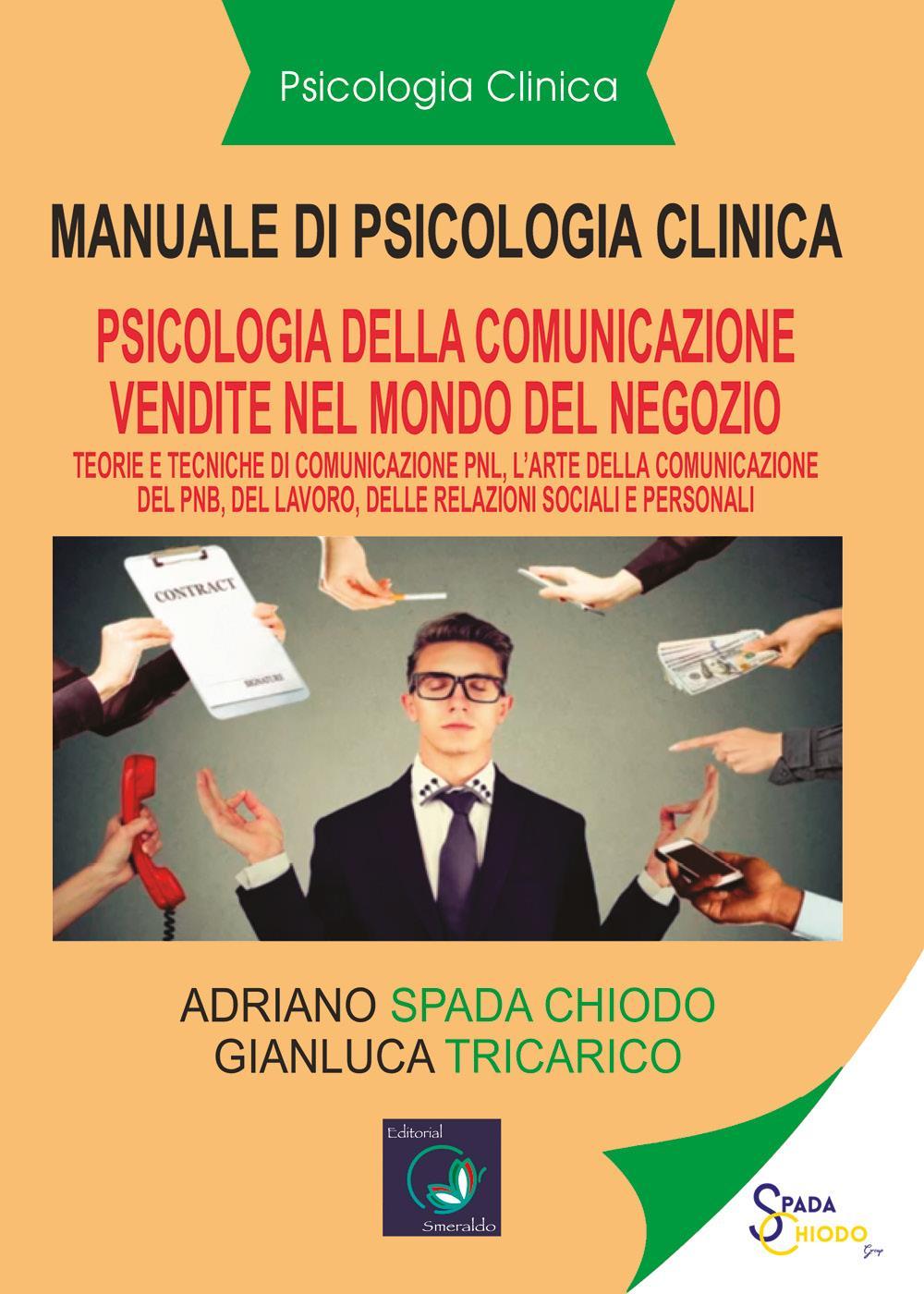 Psicologia Clinica - Psicologia della comunicazione di vendita - Pnl - L'arte della comunicazione della Pnl, nel lavoro, relazioni sociali e personali