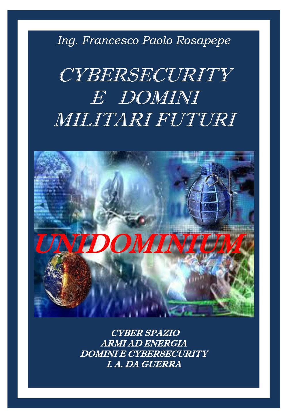 CYBERSECURITY E DOMINI MILITARI FUTURI