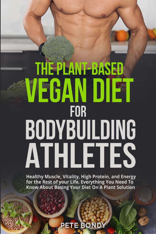 The Plant-Based Vegan Diet for Bodybuilding Athletes
