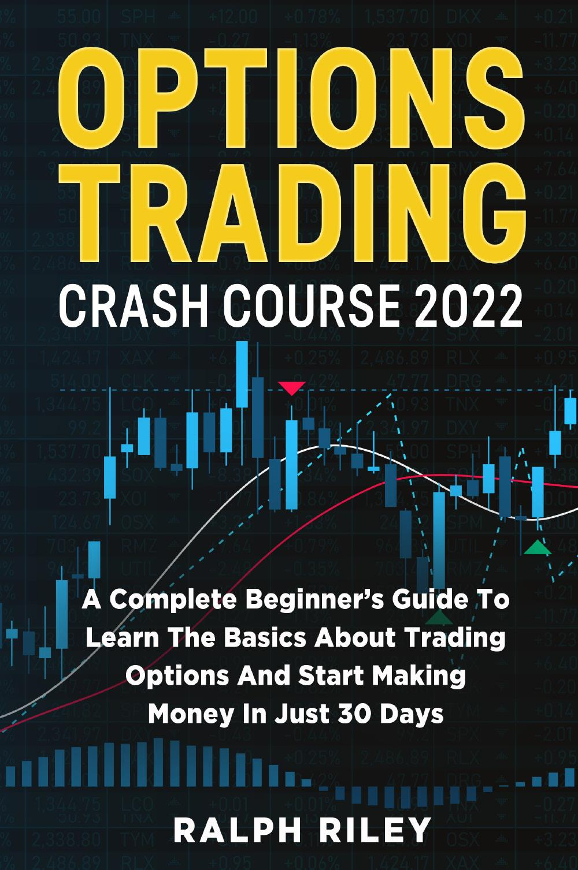 Options Trading Crash Course 2022
