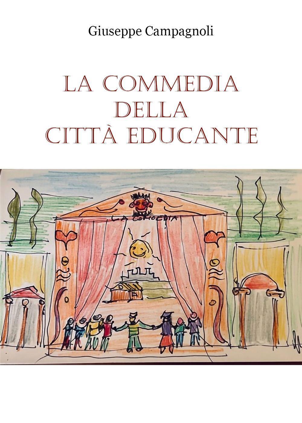La Commedia della città educante. Un canovaccio per una messa in scena dell'educazione diffusa