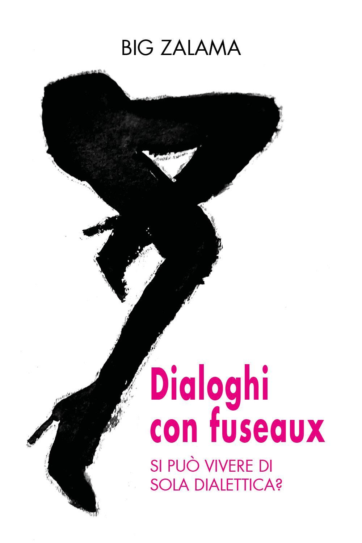 Dialoghi con fuseaux. Si può vivere di sola dialettica?
