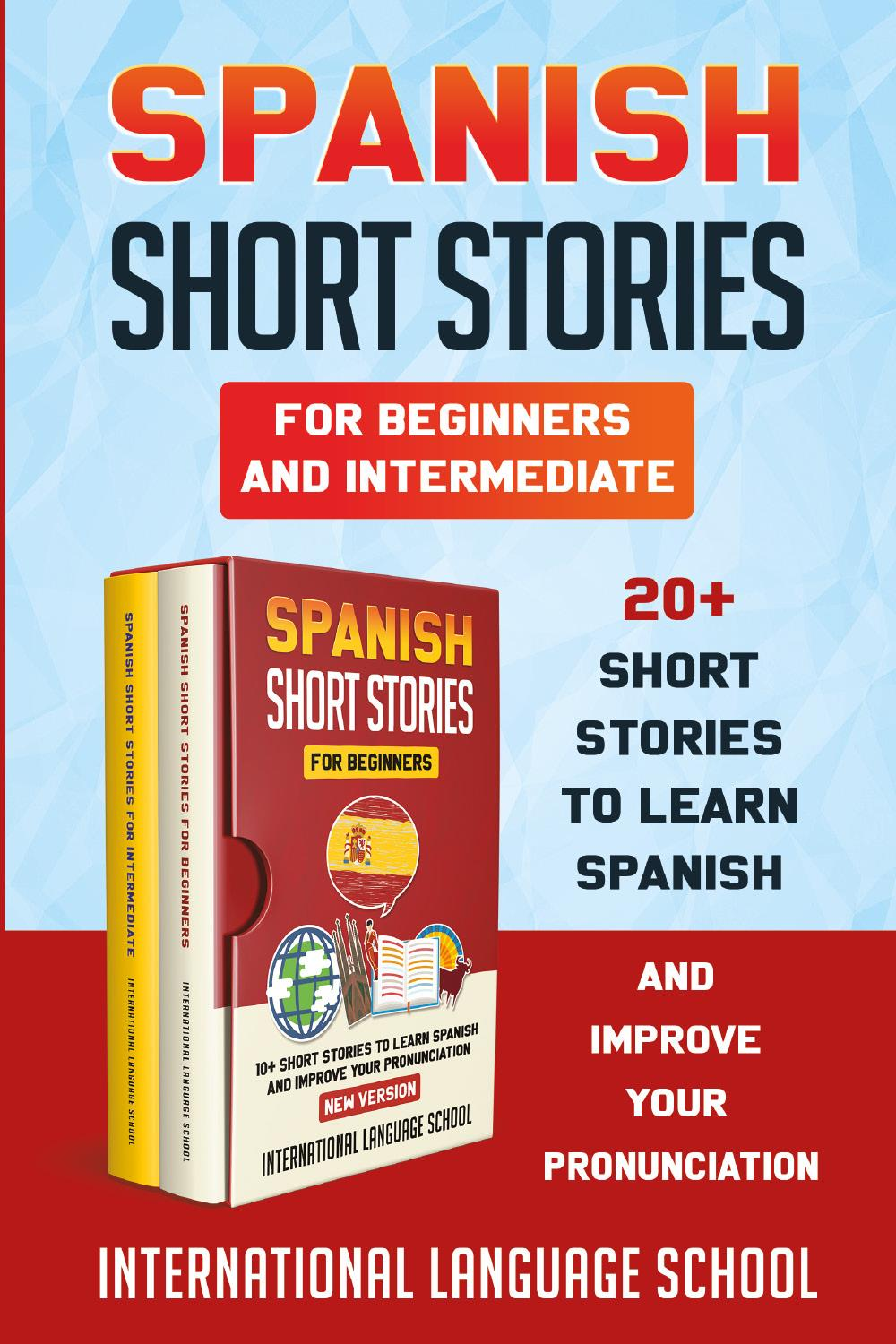 Spanish Short Stories for Beginners and Intermediate (New Version)