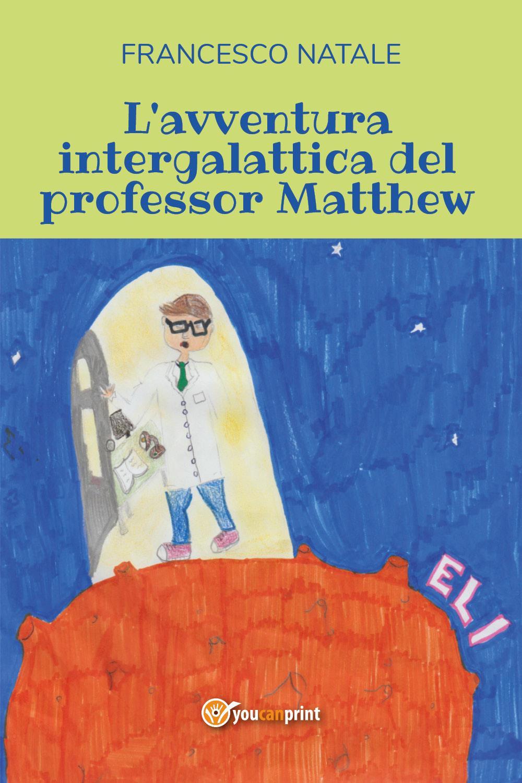 L'avventura intergalattica del professor Matthew
