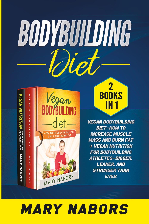 Bodybuilding Diet (2 Books in 1)