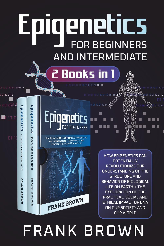 Epigenetics for Beginners and Intermediate (2 Books in 1)