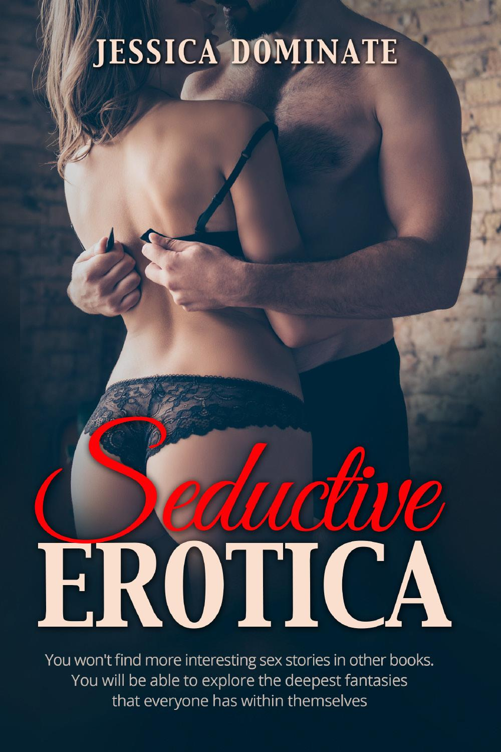 Seductive Erotica. You won't find more interesting sex stories in other books. You will be able to explore the deepest fantasies that everyone has within themselves