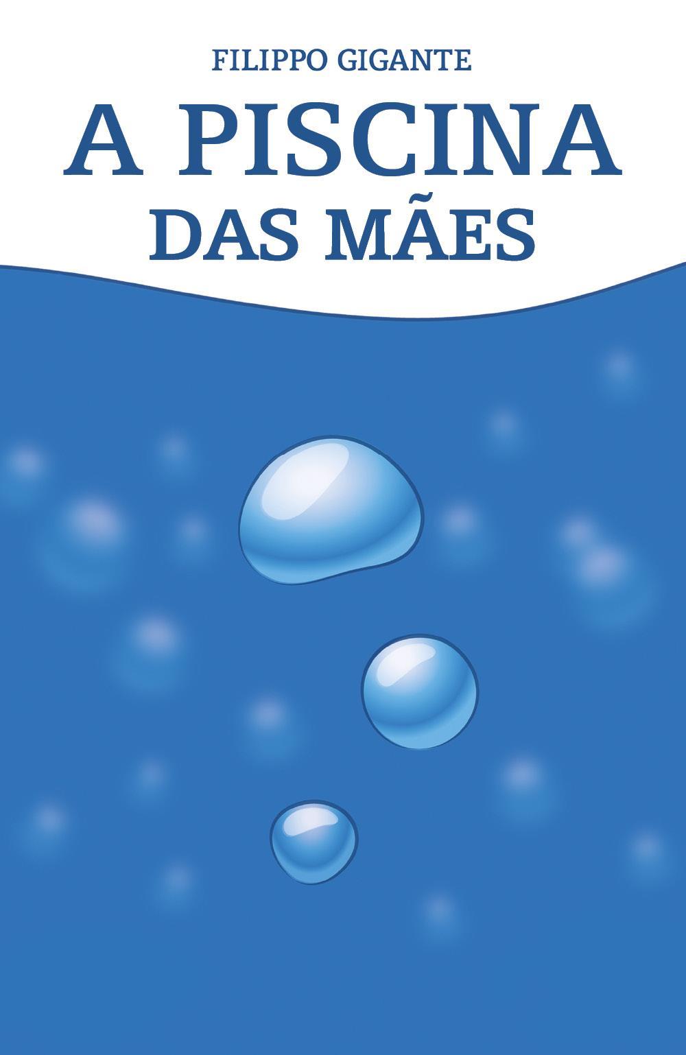 A piscina das mães. Traduzido por Ana Clara Vieira da Fonseca