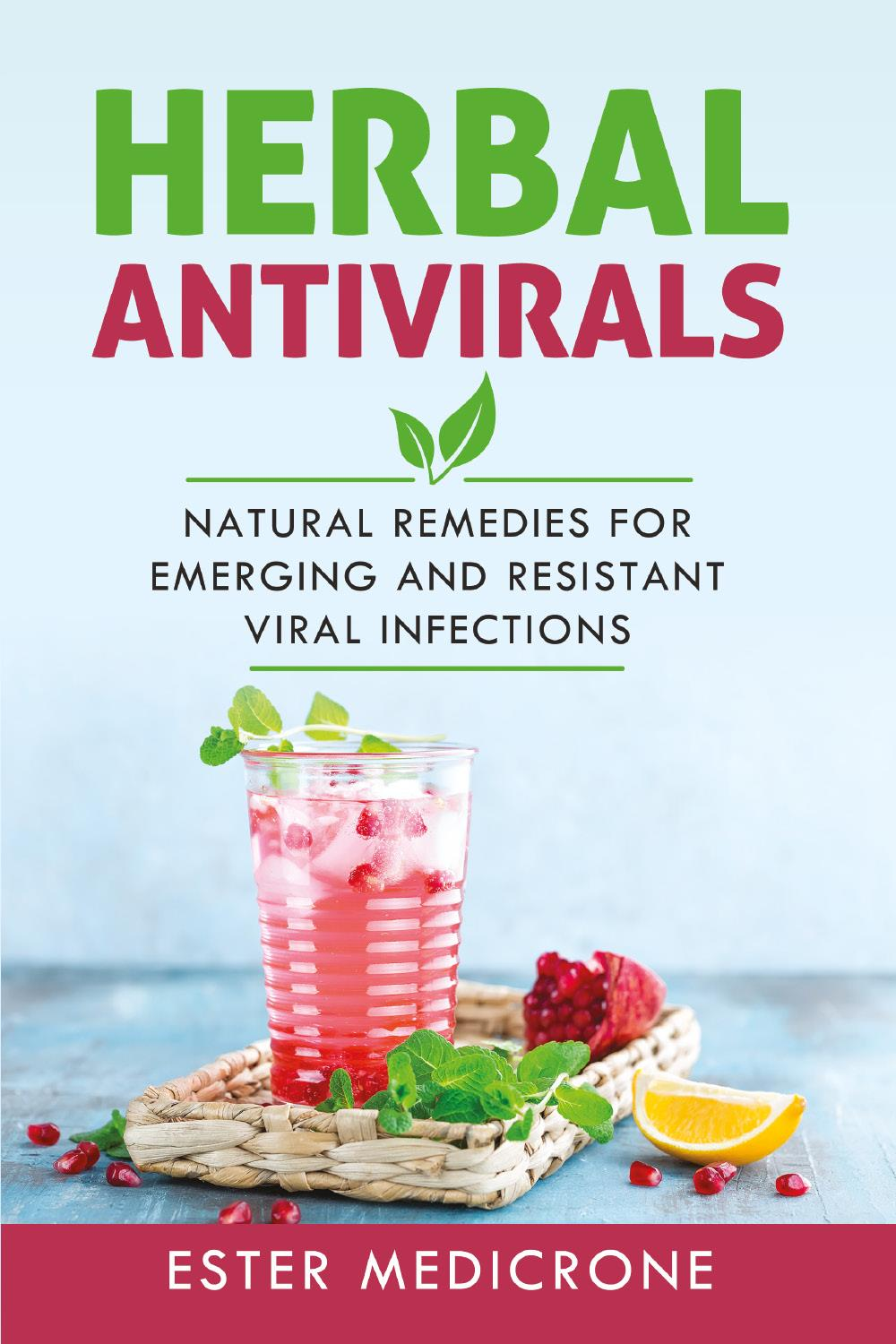 Herbal antivirals. Natural remedies for emerging and resistant viral infections