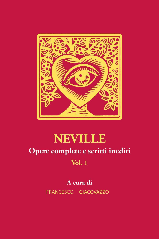 NEVILLE Opere complete e scritti inediti. Vol.1.