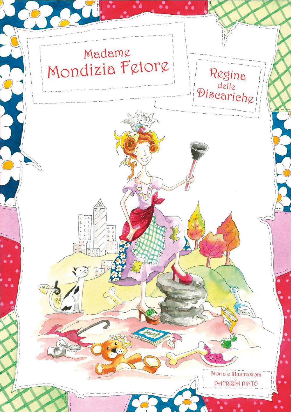 Madame Mondizia Fetore, regina delle discariche