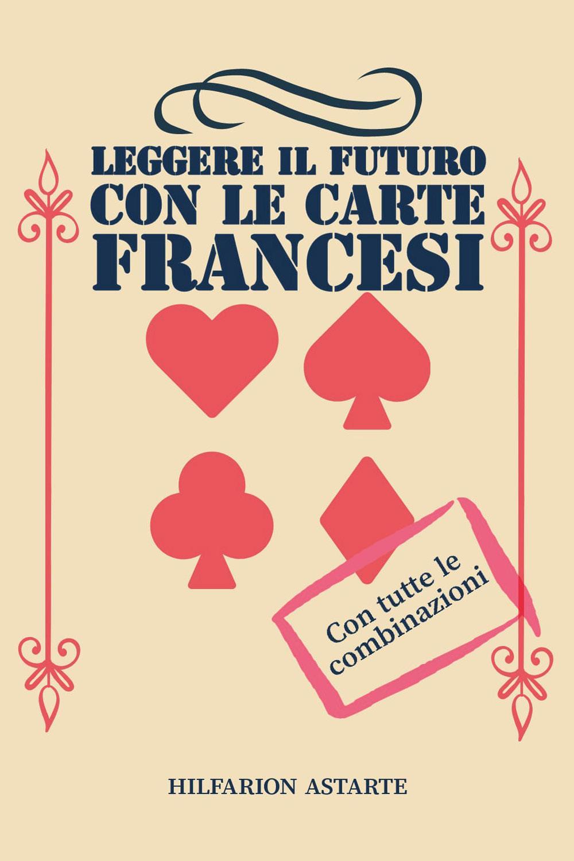 Leggere il futuro con le carte francesi