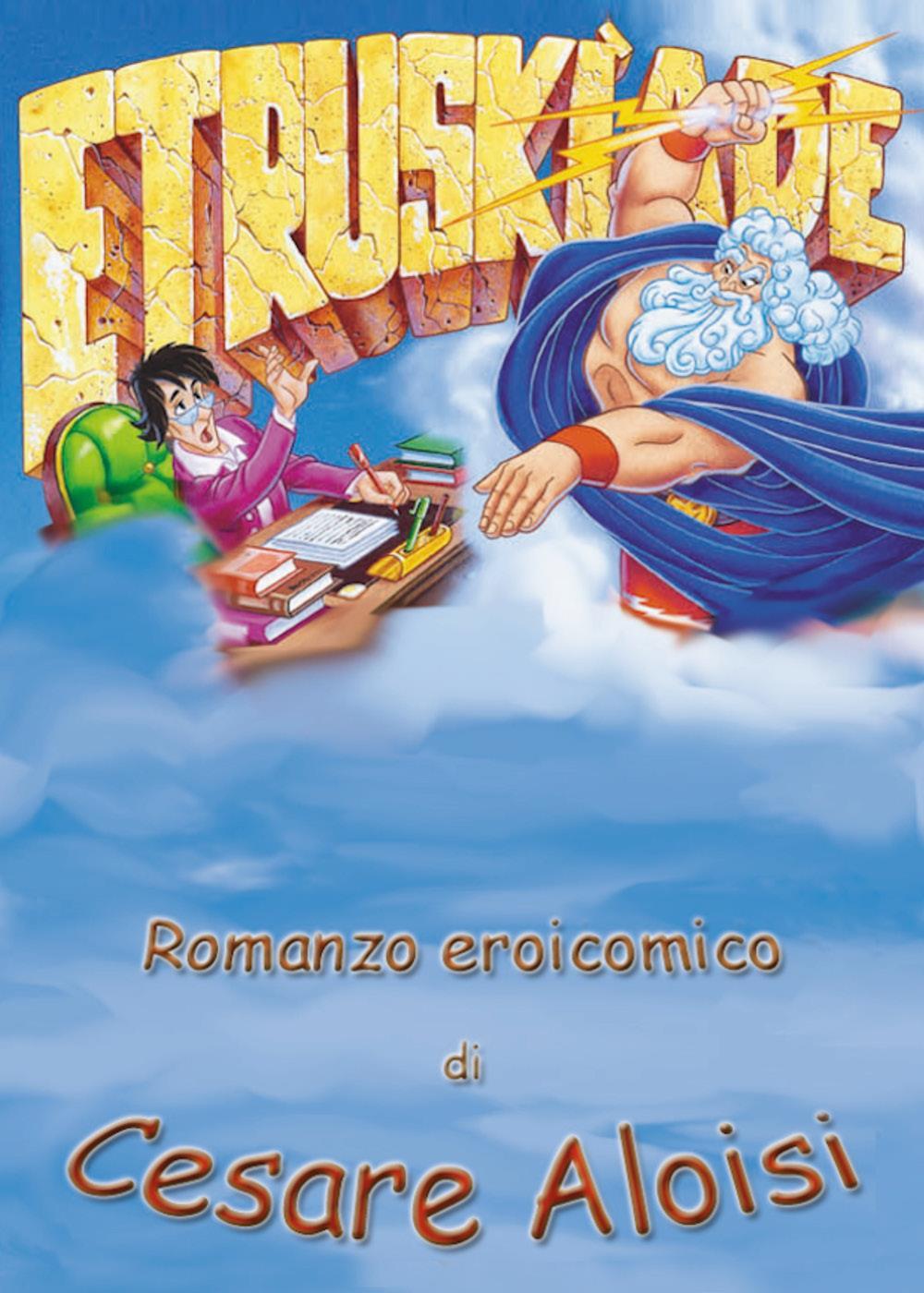 ETRUSKIADE. Romanzo eroicomico