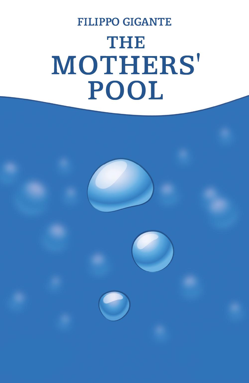 The Mothers' Pool. Translated by Simon Tanner