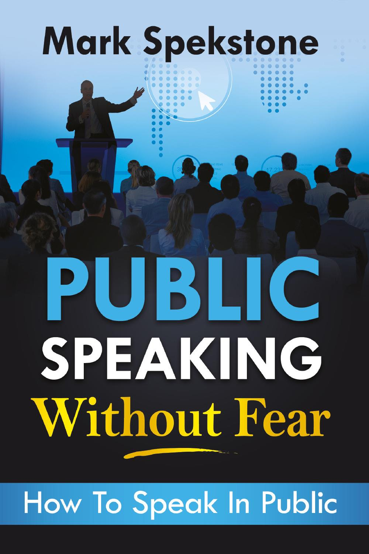 Public speaking without fear. How To Speak In Public