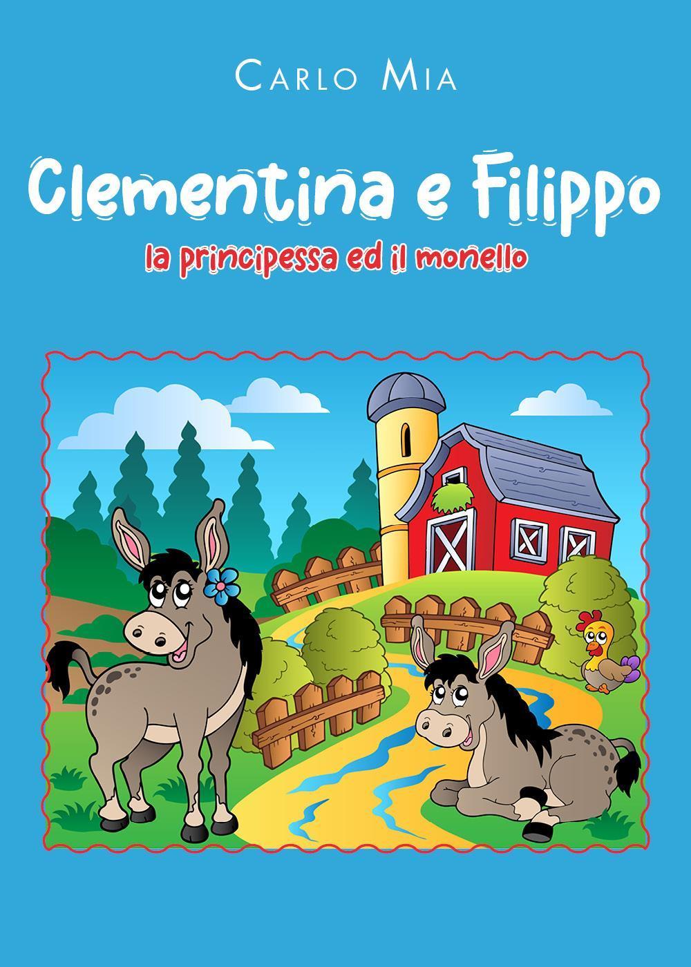Clementina e Filippo. La principessa ed il monello