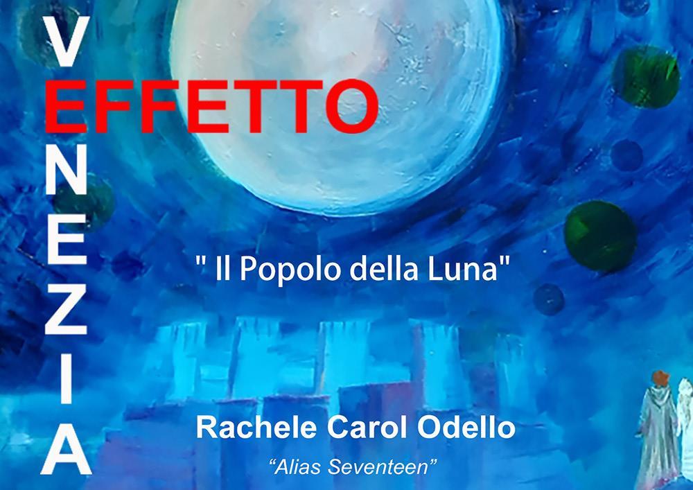 """IL POPOLO DELLA LUNA - Mostra d'arte personale di Rachele Carol Odello """"alias Seventeen"""""""