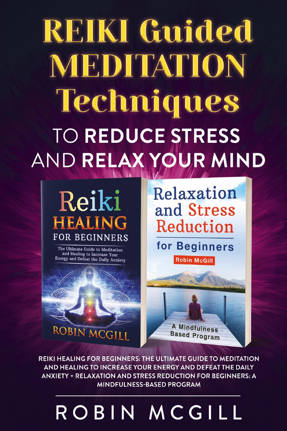REIKI Guided Meditation Techniques to Reduce Stress and Relax Your Mind