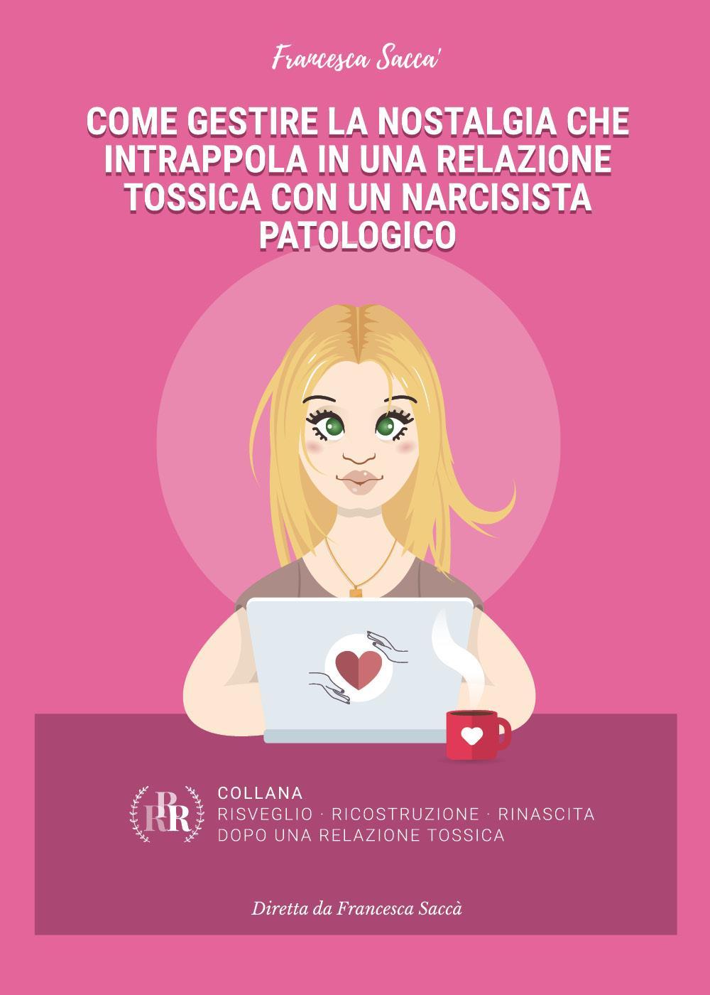 Come gestire la nostalgia che intrappola in una relazione tossica con un narcisista patologico