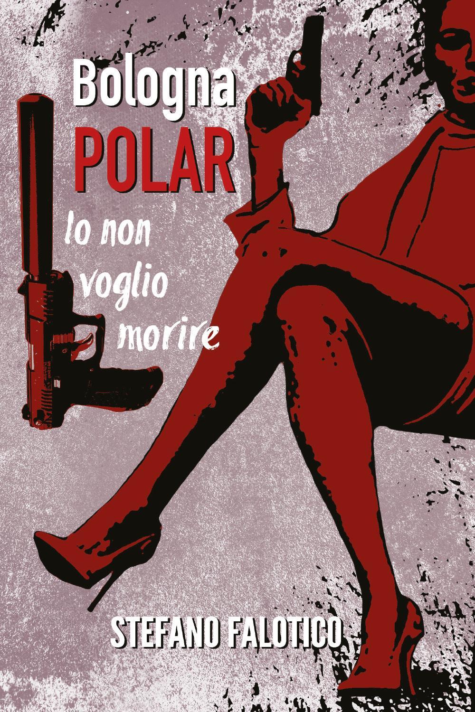 Bologna POLAR - Io non voglio morire