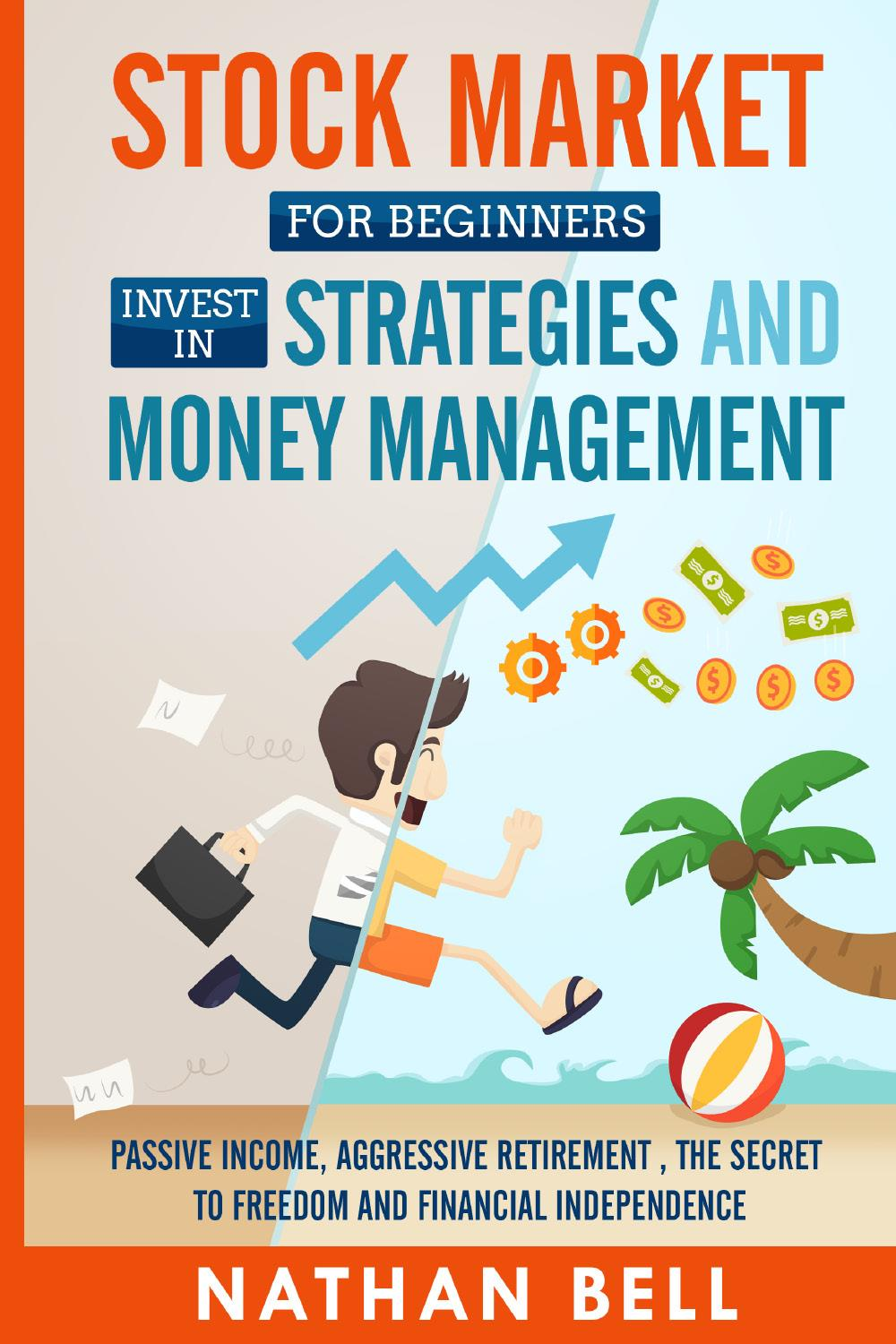 Stock Market for Beginners Invest in Strategies and Money Management