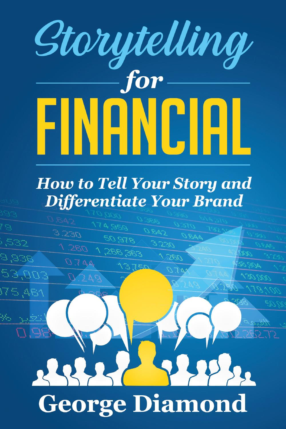 Storytelling For Financial. How to Tell Your Story and Differentiate Your Brand