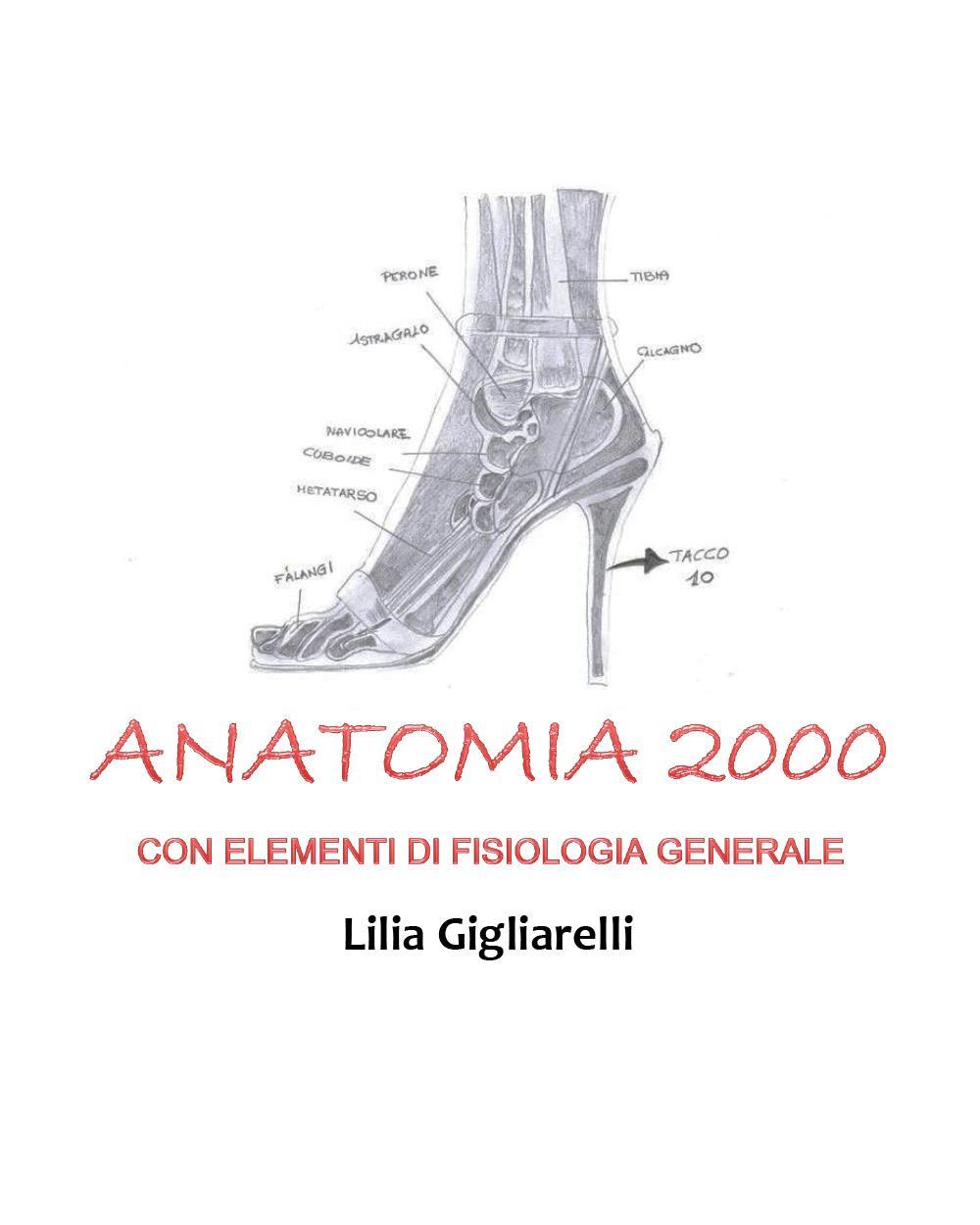 Anatomia 2000 con elementi di Fisiologia Generale