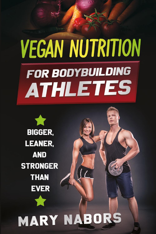 VEGAN NUTRITION FOR BODYBUILDING ATHLETES