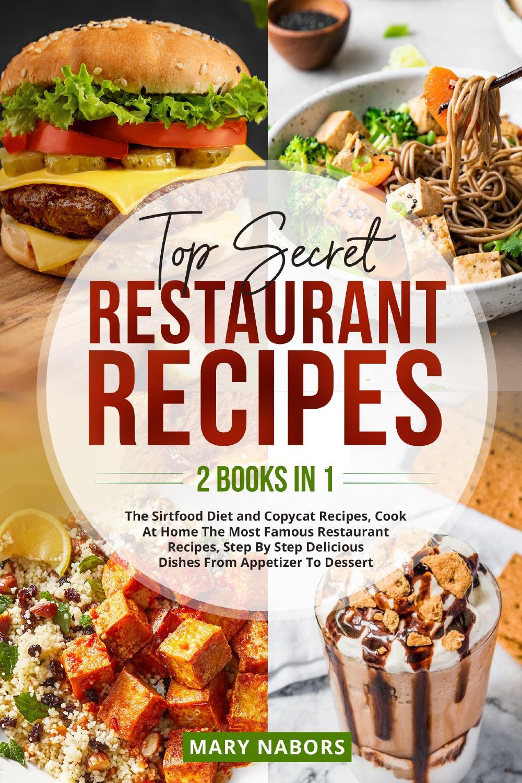 Top Secret Restaurant Recipes (2 Books in 1)