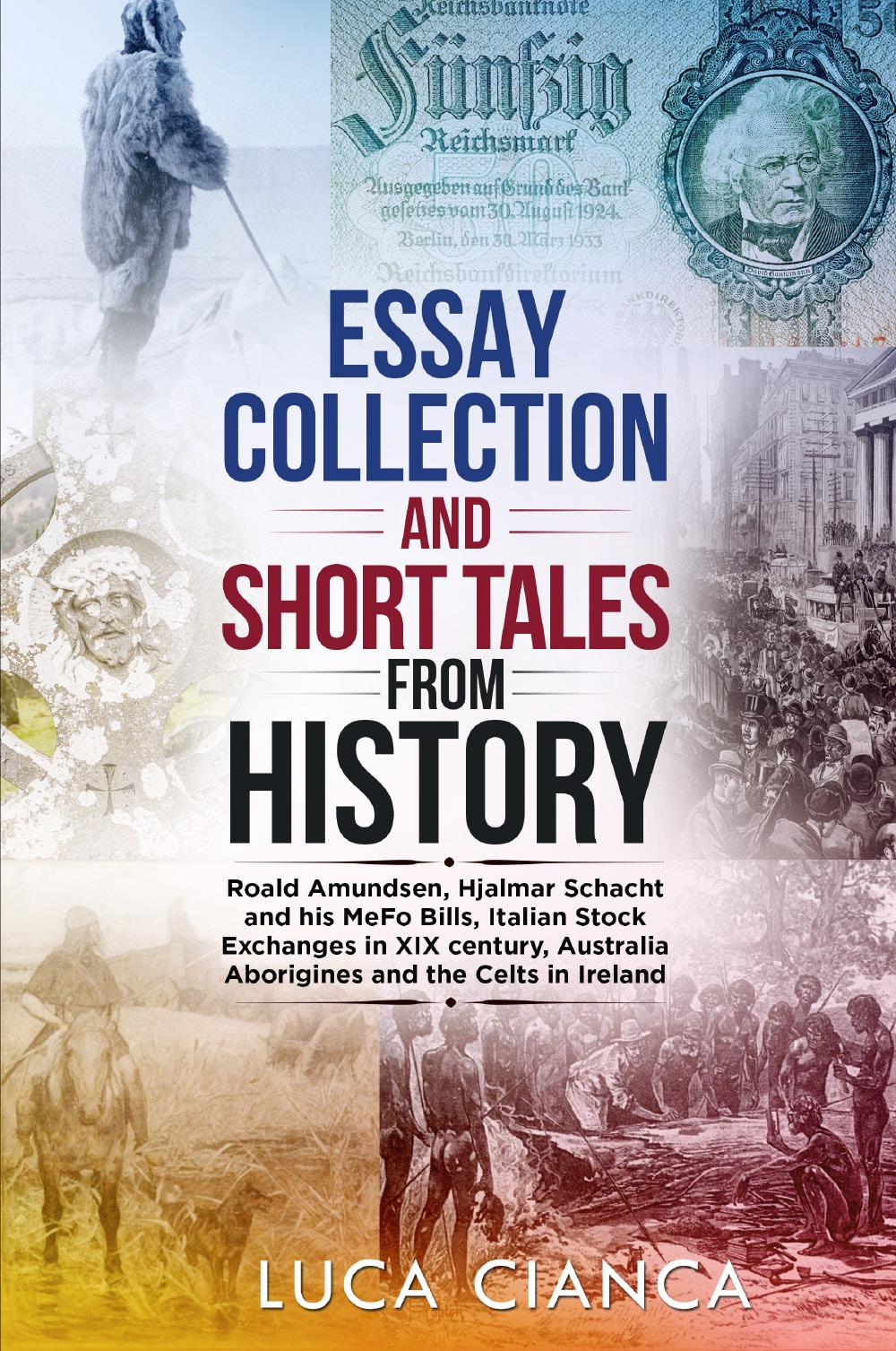 ESSAY COLLECTION AND SHORT TALES FROM HISTORY