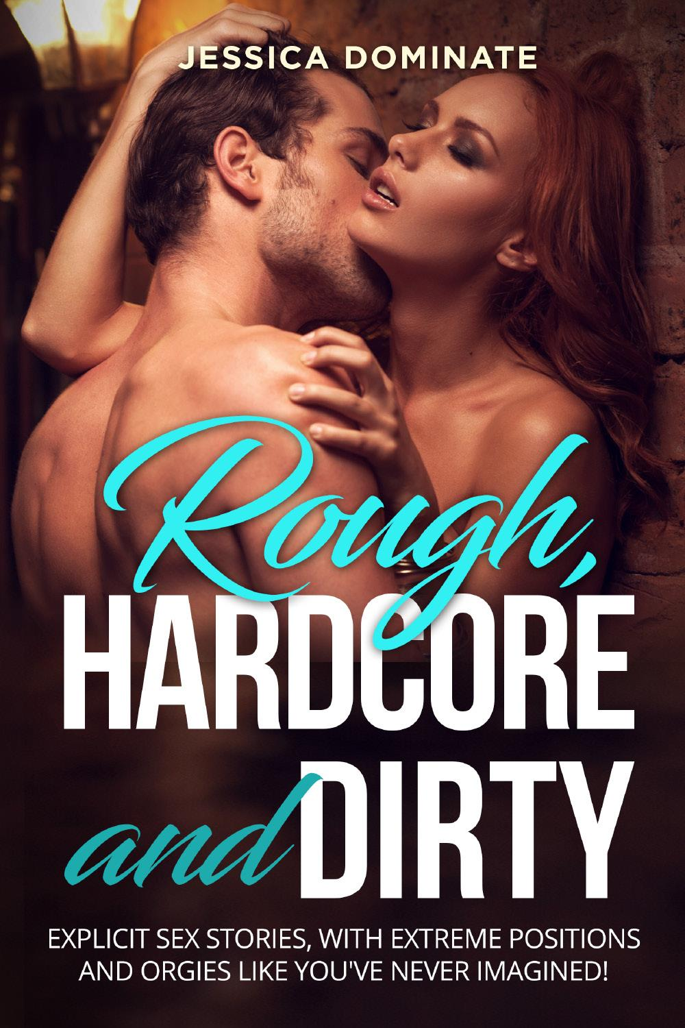 Rough, Hardcore and Dirty. Explicit sex stories, with extreme positions and orgies like you've never imagined!
