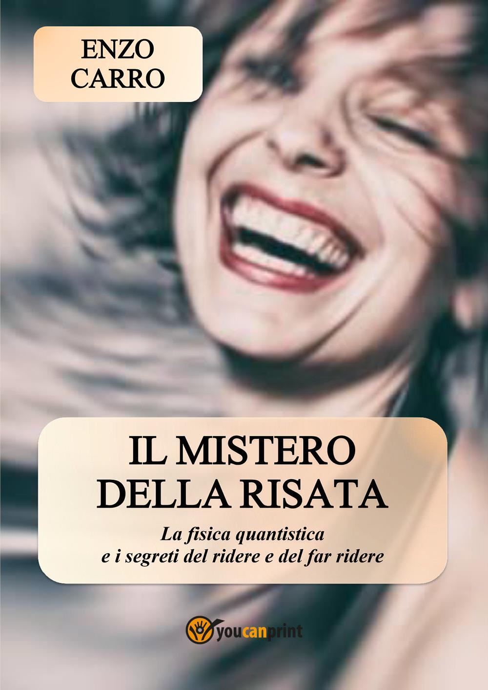 Il mistero della risata. La fisica quantistica e i segreti del ridere e del far ridere