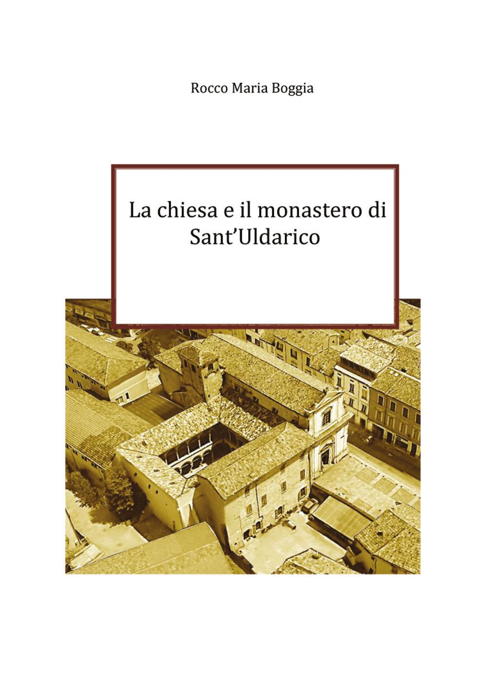 La chiesa e il monastero di Sant'Uldarico