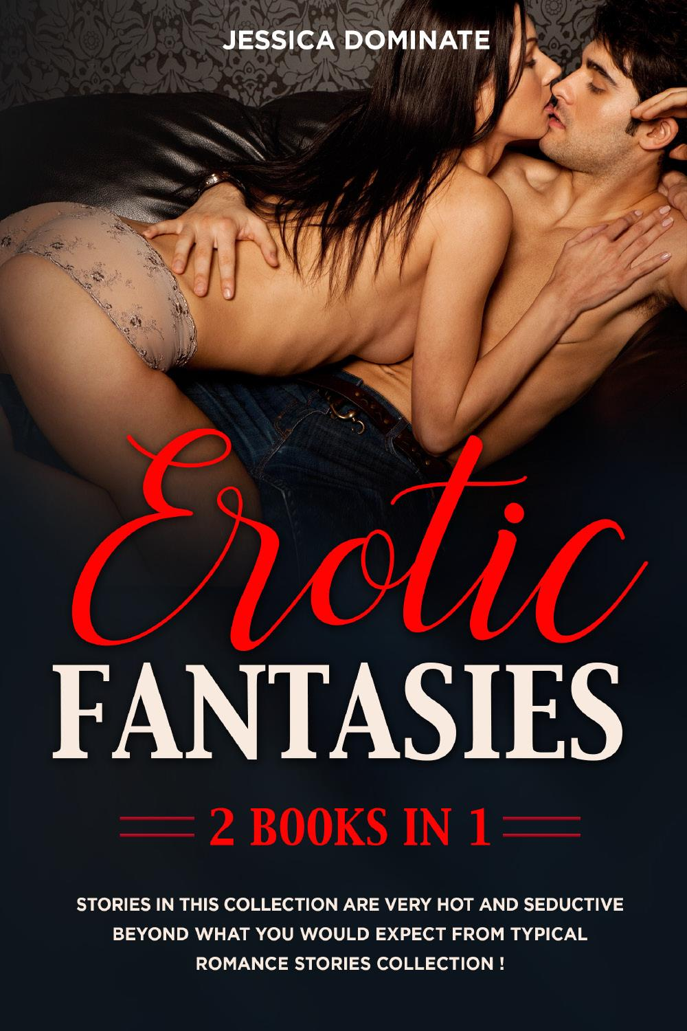 Erotic Fantasies (2 Books in 1). Stories in this Collection are Very Hot and Seductive beyond what you would expect from typical romance stories collection !