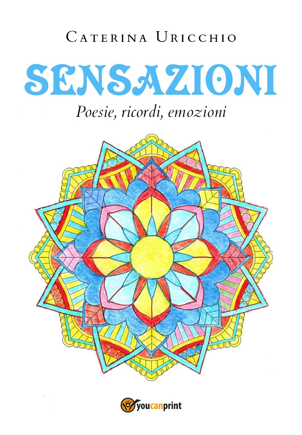 SENSAZIONI  Poesie, Ricordi, Emozioni