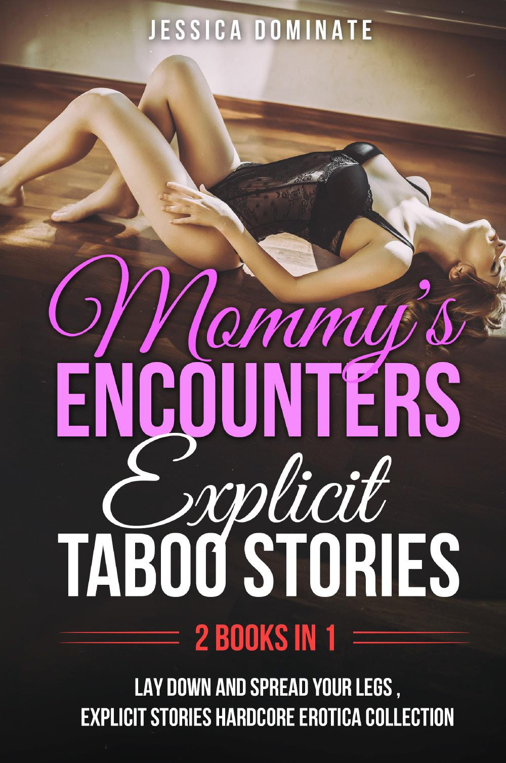 Mommy's Encounters Explicit Taboo Stories (2 Books in 1)