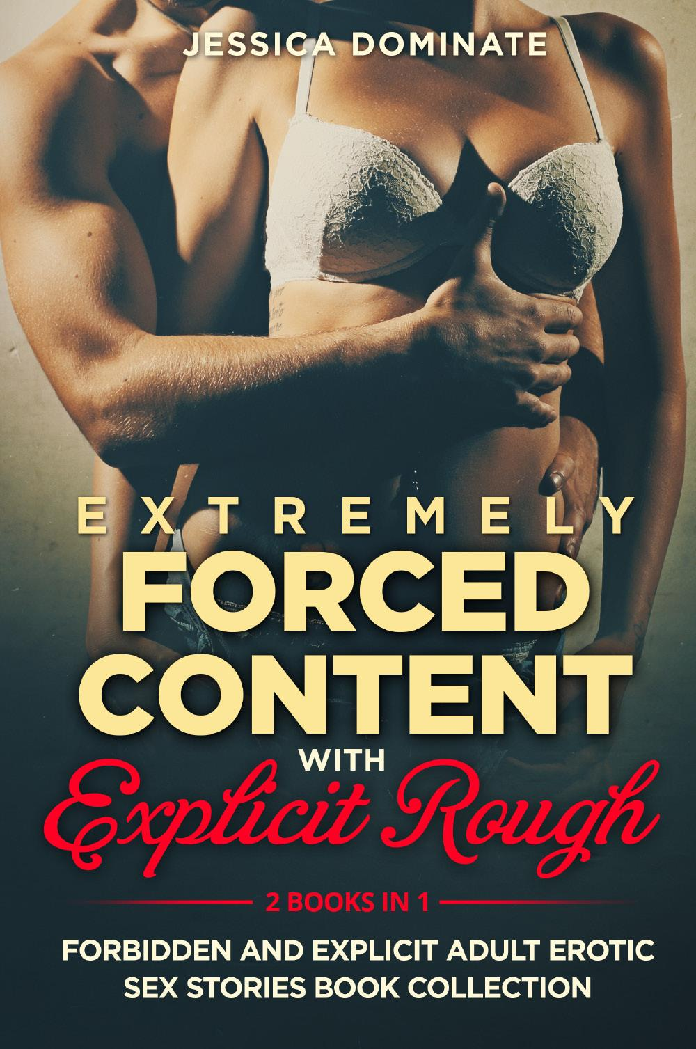 Extremely Forced Content With Explicit Rough (2 Books in 1)
