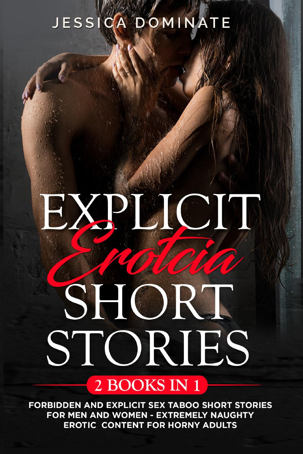 Explicit Erotcia Short Stories (2 Books in 1). Forbidden and Explicit Sex Taboo Short Stories for Men and Women - Extremely Naughty Erotic Content for Horny Adults