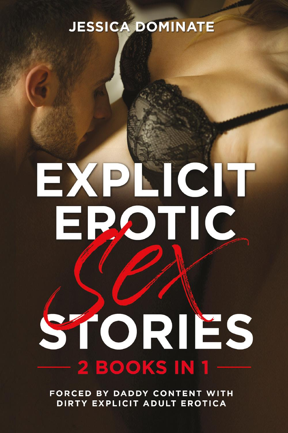 Explicit Erotic Sex Stories (2 Books in 1). Forced By Daddy Content With Dirty Explicit Adult Erotica