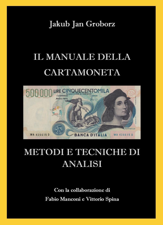 Il manuale della cartamoneta. Metodi e tecniche di analisi