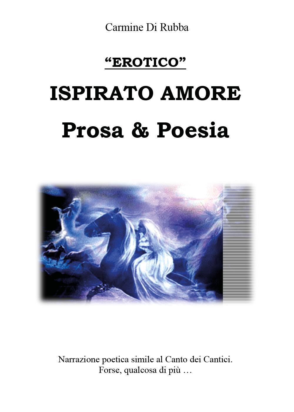 Ispirato d'amore. Prosa & Poesia