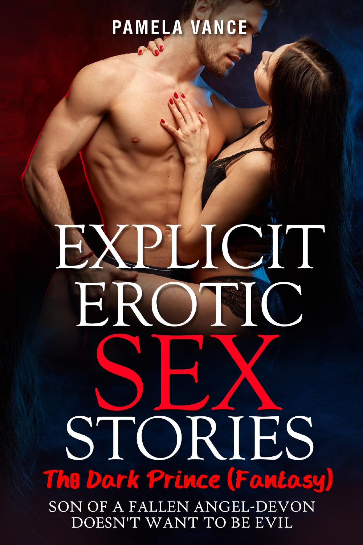 Explicit Erotic Sex Stories. Thе Dаrk Prince (Fаntаѕу) Sоn оf a fаllеn аngеl-Dеvоn dоеѕn't wаnt tо be evil
