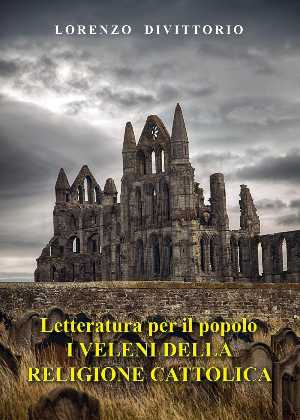 Letteratura per il popolo--I Veleni della religione cattolica (critica ai sacramenti)