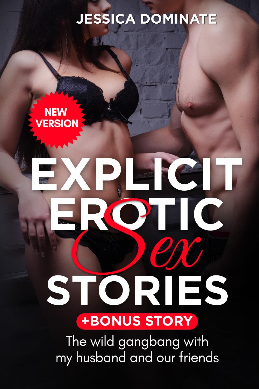 Explicit Erotic Sex Stories + Bonus Story. The wild gangbang with my husband and our friends (New Version)